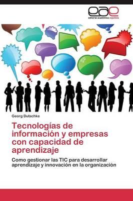 Tecnologias de Informacion y Empresas Con Capacidad de Aprendizaje (Paperback)