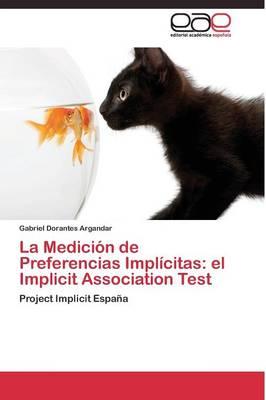 La Medicion de Preferencias Implicitas: El Implicit Association Test (Paperback)