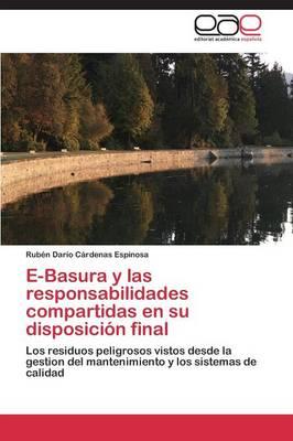 E-Basura y Las Responsabilidades Compartidas En Su Disposicion Final (Paperback)