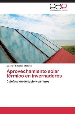 Aprovechamiento Solar Termico En Invernaderos (Paperback)