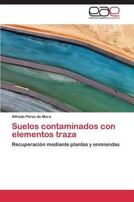 Suelos Contaminados Con Elementos Traza (Paperback)