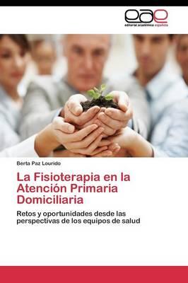 La Fisioterapia En La Atencion Primaria Domiciliaria (Paperback)