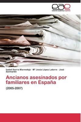 Ancianos Asesinados Por Familiares En Espana (Paperback)