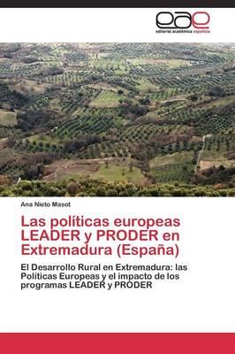 Las Politicas Europeas Leader y Proder En Extremadura (Espana) (Paperback)