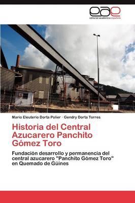 Historia del Central Azucarero Panchito Gomez Toro (Paperback)