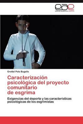 Caracterizacion Psicologica del Proyecto Comunitario de Esgrima (Paperback)