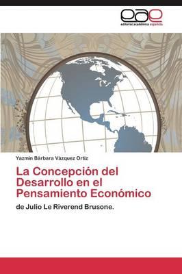 La Concepcion del Desarrollo En El Pensamiento Economico (Paperback)