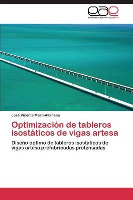 Optimizacion de Tableros Isostaticos de Vigas Artesa (Paperback)