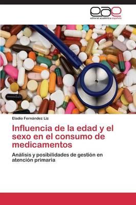 Influencia de La Edad y El Sexo En El Consumo de Medicamentos (Paperback)