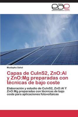 Capas de Cuins2, Zno: Al y Zno: MG Preparadas Con Tecnicas de Bajo Coste (Paperback)