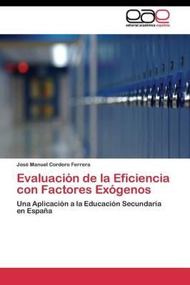 Evaluacion de La Eficiencia Con Factores Exogenos (Paperback)
