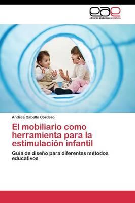El Mobiliario Como Herramienta Para La Estimulacion Infantil (Paperback)