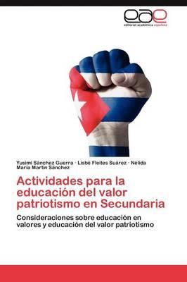 Actividades Para La Educacion del Valor Patriotismo En Secundaria (Paperback)