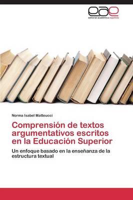 Comprension de Textos Argumentativos Escritos En La Educacion Superior (Paperback)