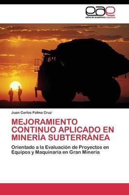 Mejoramiento Continuo Aplicado En Mineria Subterranea (Paperback)