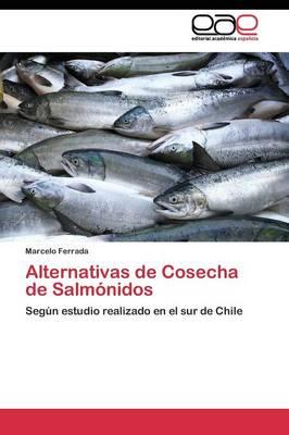 Alternativas de Cosecha de Salmonidos (Paperback)
