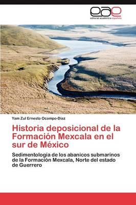 Historia Deposicional de La Formacion Mexcala En El Sur de Mexico (Paperback)