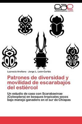 Patrones de Diversidad y Movilidad de Escarabajos del Estiercol (Paperback)