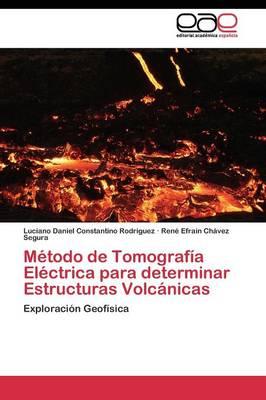 Metodo de Tomografia Electrica Para Determinar Estructuras Volcanicas (Paperback)