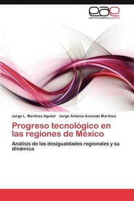 Progreso Tecnologico En Las Regiones de Mexico (Paperback)