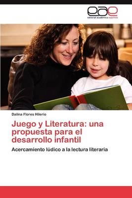 Juego y Literatura: Una Propuesta Para El Desarrollo Infantil (Paperback)