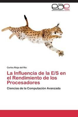 La Influencia de la E/S En El Rendimiento de Los Procesadores (Paperback)