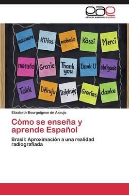 Como Se Ensena y Aprende Espanol (Paperback)