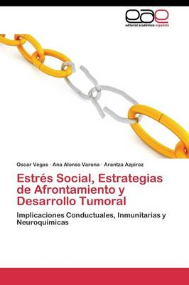 Estres Social, Estrategias de Afrontamiento y Desarrollo Tumoral (Paperback)
