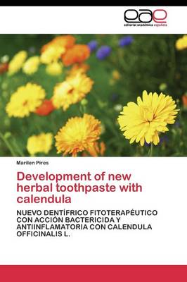 Development of New Herbal Toothpaste with Calendula (Paperback)