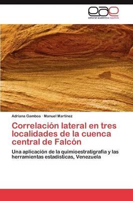 Correlacion Lateral En Tres Localidades de La Cuenca Central de Falcon (Paperback)
