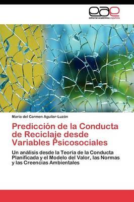 Prediccion de La Conducta de Reciclaje Desde Variables Psicosociales (Paperback)