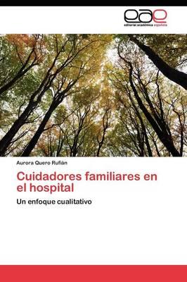 Cuidadores Familiares En El Hospital (Paperback)