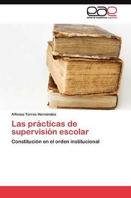 Las Practicas de Supervision Escolar (Paperback)