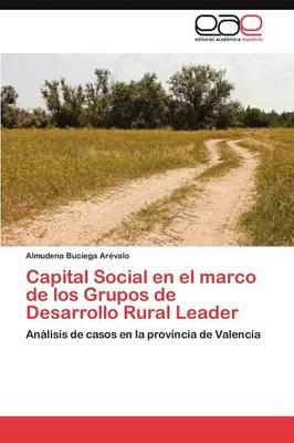 Capital Social En El Marco de Los Grupos de Desarrollo Rural Leader (Paperback)