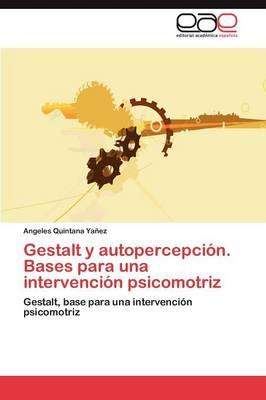 Gestalt y Autopercepcion. Bases Para Una Intervencion Psicomotriz (Paperback)