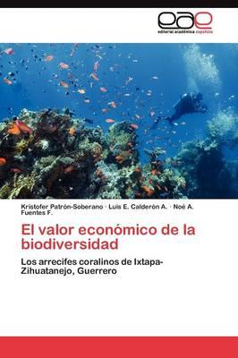 El Valor Economico de La Biodiversidad (Paperback)