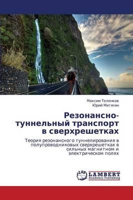 Rezonansno-Tunnel'nyy Transport V Sverkhreshetkakh (Paperback)