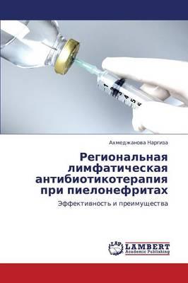 Regional'naya Limfaticheskaya Antibiotikoterapiya Pri Pielonefritakh (Paperback)