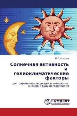 Solnechnaya Aktivnost' I Gelioklimaticheskie Faktory (Paperback)