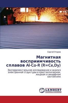 Magnitnaya Vospriimchivost' Splavov Al-Co-R (R=ce, Dy) (Paperback)