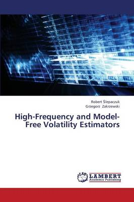 High-Frequency and Model-Free Volatility Estimators (Paperback)