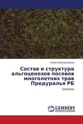 Sostav I Struktura Al'gotsenozov Posevov Mnogoletnikh Trav Predural'ya RB (Paperback)