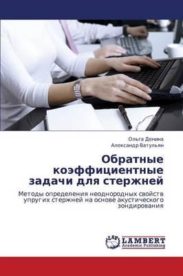 Obratnye Koeffitsientnye Zadachi Dlya Sterzhney (Paperback)