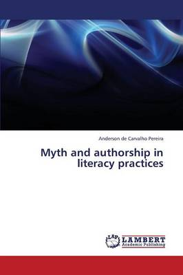 Myth and Authorship in Literacy Practices (Paperback)