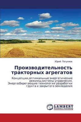 Proizvoditel'nost' Traktornykh Agregatov (Paperback)