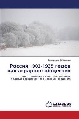 Rossiya 1902-1935 Godov Kak Agrarnoe Obshchestvo (Paperback)