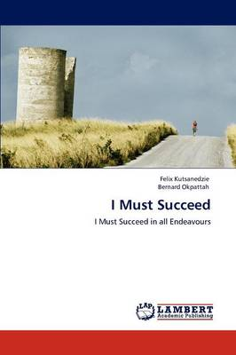I Must Succeed (Paperback)