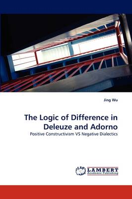 The Logic of Difference in Deleuze and Adorno (Paperback)