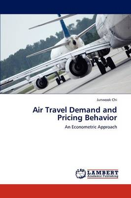 Air Travel Demand and Pricing Behavior (Paperback)