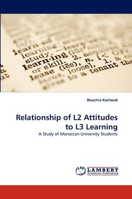 Relationship of L2 Attitudes to L3 Learning (Paperback)